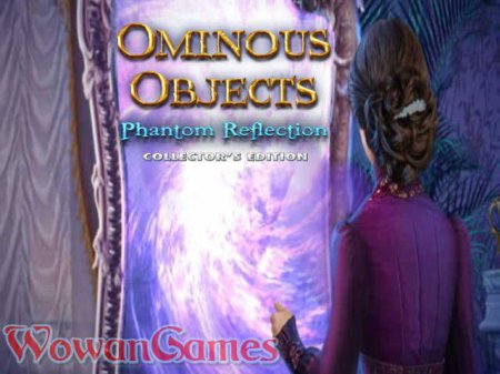 Ominous Objects 2: Phantom Reflection Collectors Edition
